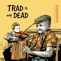Trad is not dead !